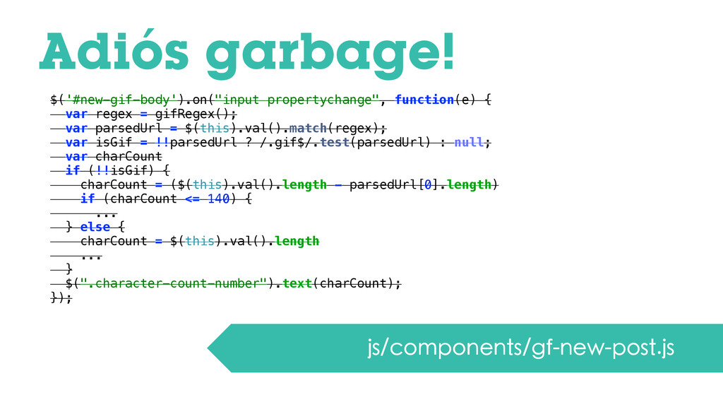 "Adiós garbage! $('#new-gif-body').on(""input pro..."