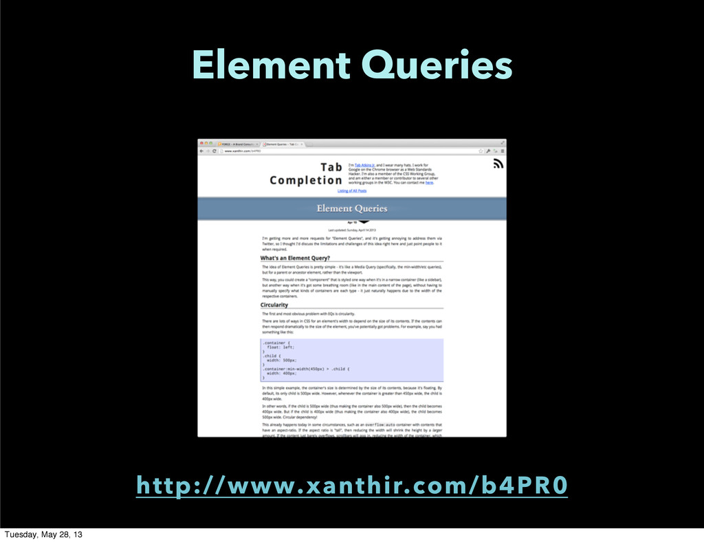 Element Queries http://www.xanthir.com/b4PR0 Tu...