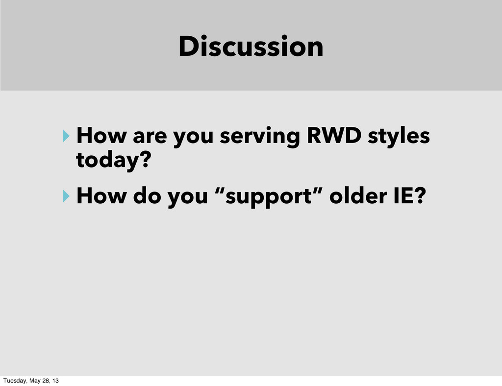 Discussion ‣ How are you serving RWD styles tod...