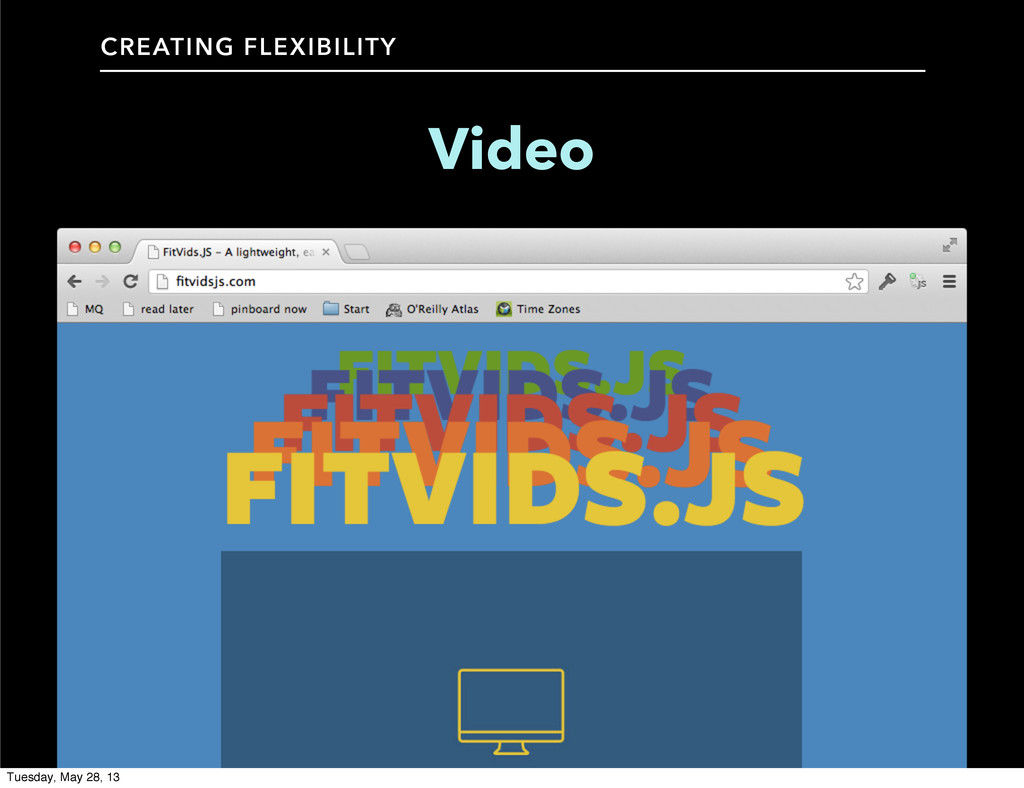 CREATING FLEXIBILITY Video Tuesday, May 28, 13