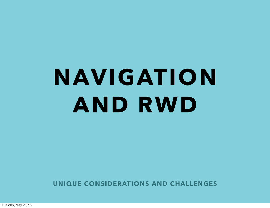 UNIQUE CONSIDERATIONS AND CHALLENGES NAVIGATION...