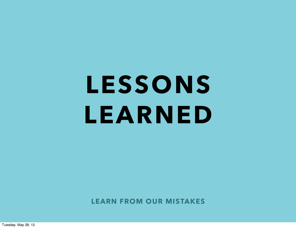 LEARN FROM OUR MISTAKES LESSONS LEARNED Tuesday...