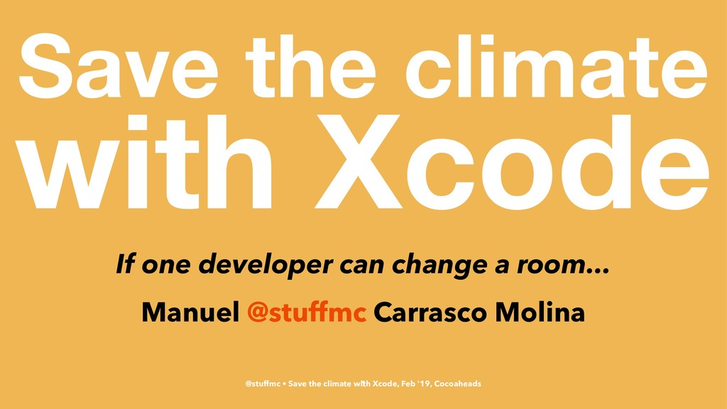 Save the climate with Xcode If one developer ca...