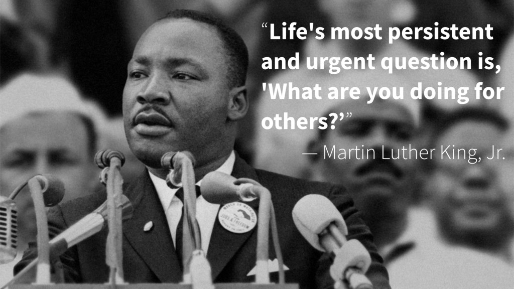 """""""Life's most persistent and urgent question is,..."""