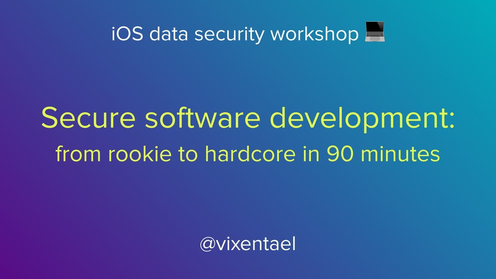 Secure software development: from rookie to har...