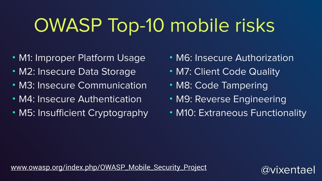 OWASP Top-10 mobile risks www.owasp.org/index.p...