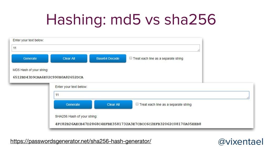 Hashing: md5 vs sha256 @vixentael @vixentael ht...