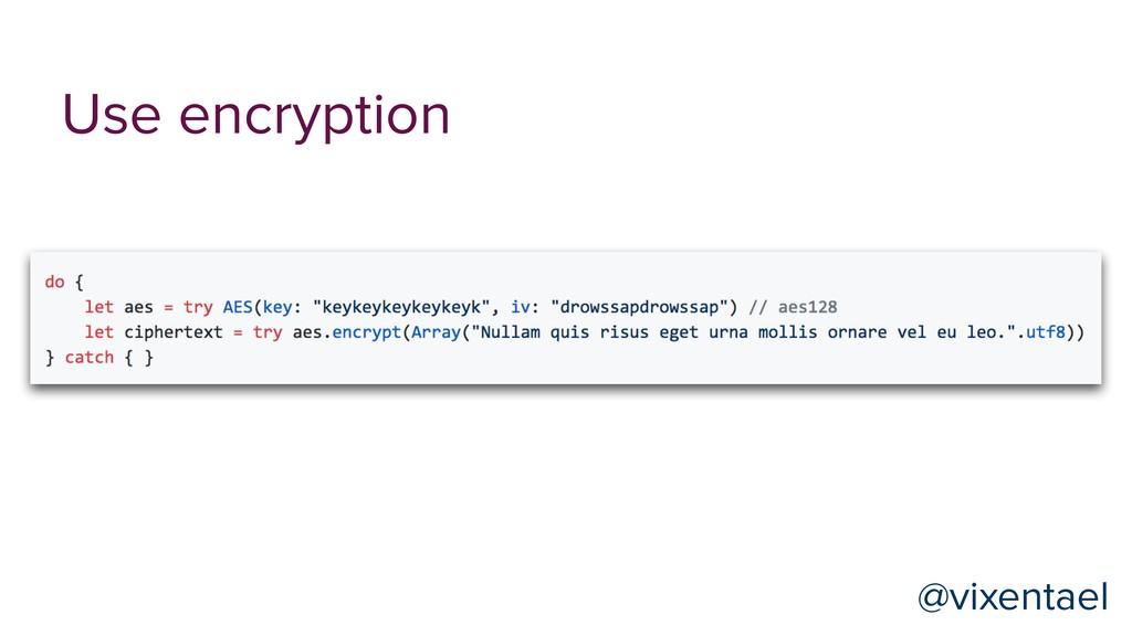 @vixentael @vixentael Use encryption