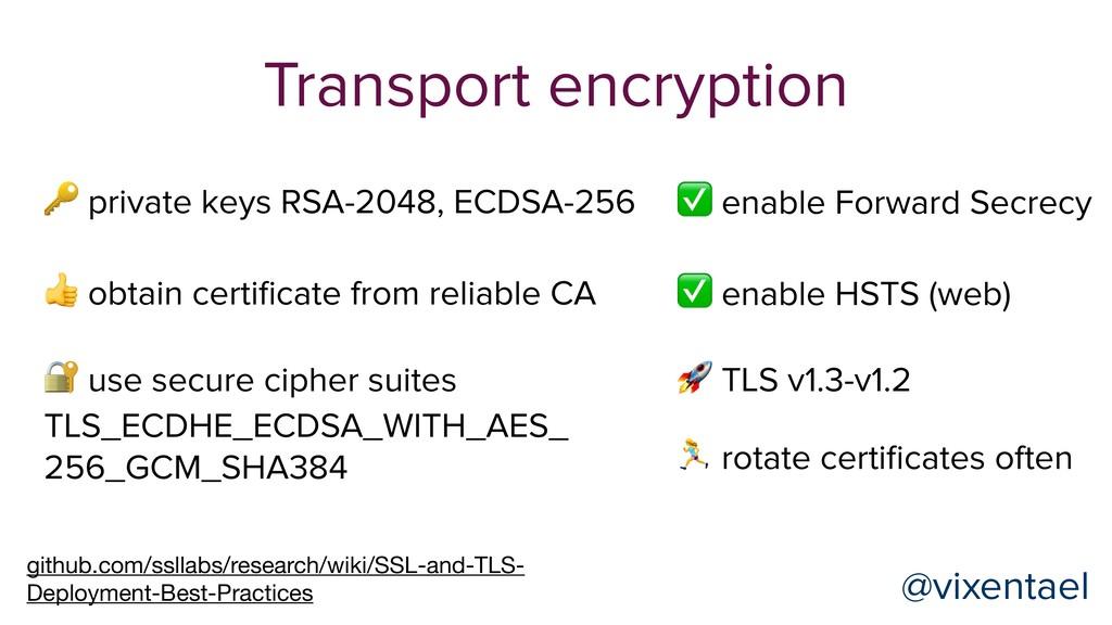 Transport encryption github.com/ssllabs/researc...
