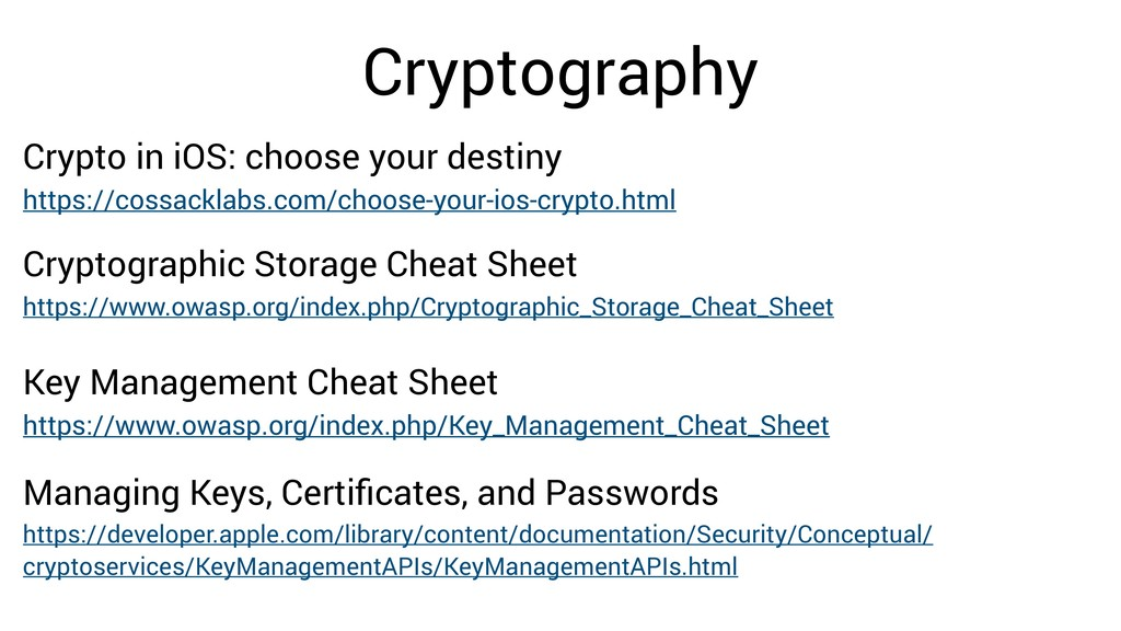 Cryptography https://www.owasp.org/index.php/Cr...