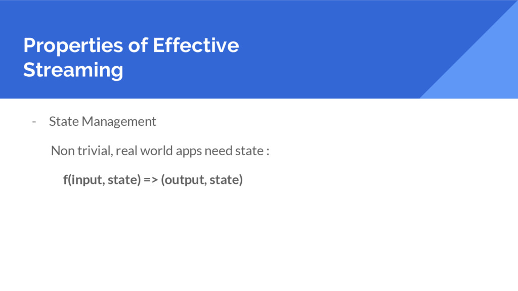 Properties of Effective Streaming - State Manag...