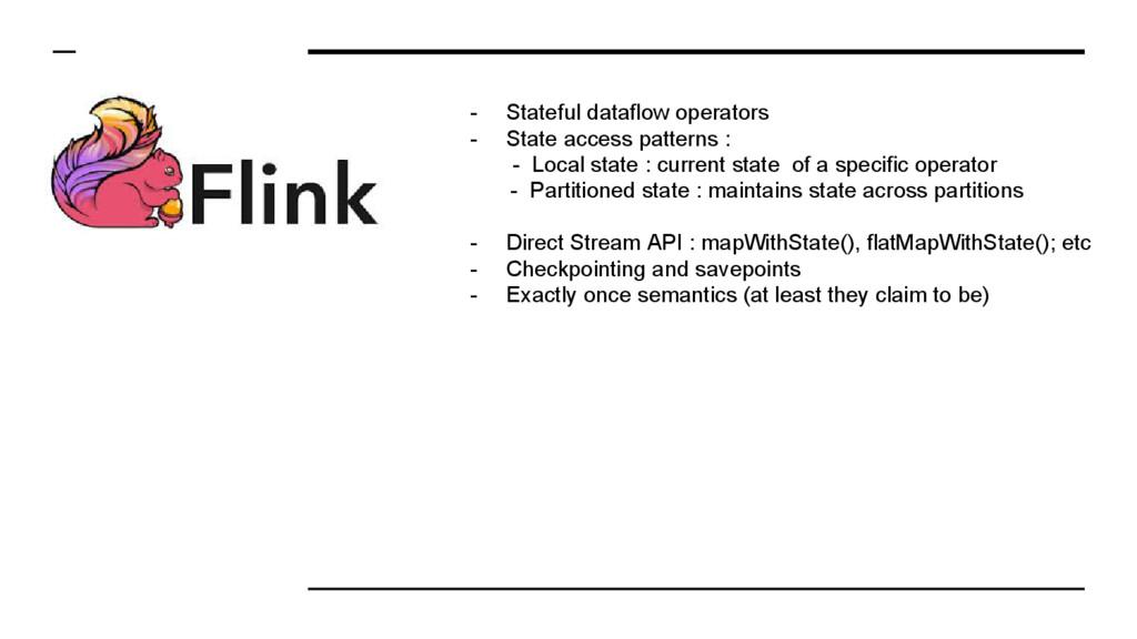 - Stateful dataflow operators - State access pa...