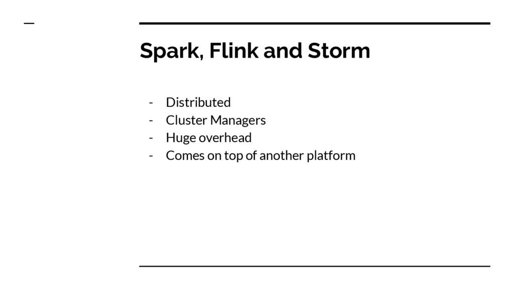 Spark, Flink and Storm - Distributed - Cluster ...