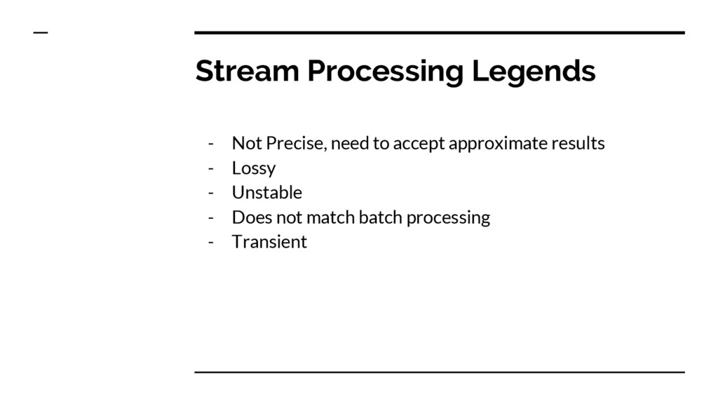 Stream Processing Legends - Not Precise, need t...