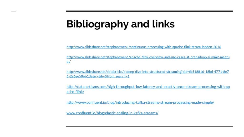 Bibliography and links http://www.slideshare.ne...