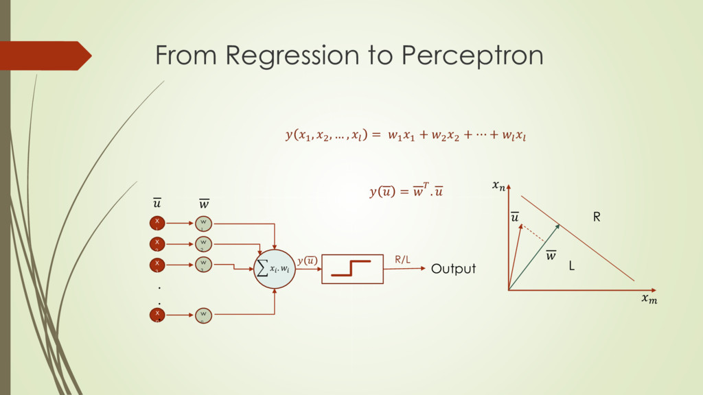 From Regression to Perceptron  1 , 2 , … ,  = 1...