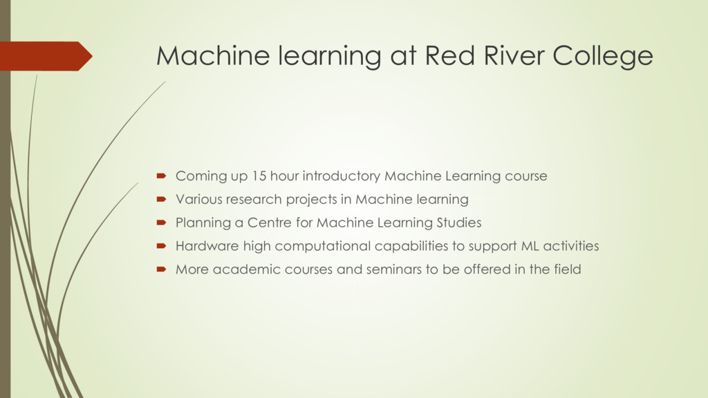 Machine learning at Red River College  Coming ...