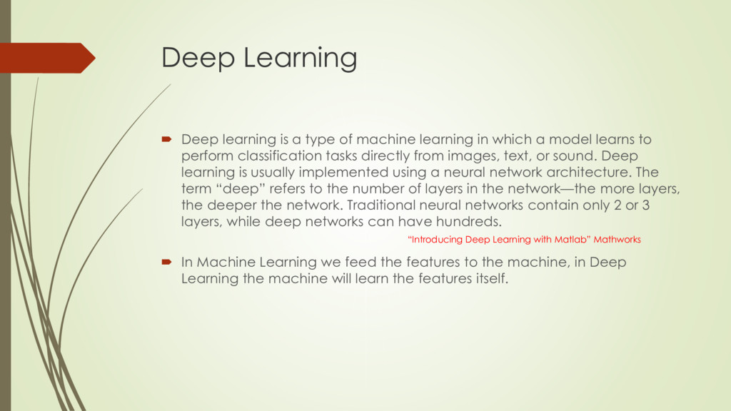 Deep Learning  Deep learning is a type of mach...
