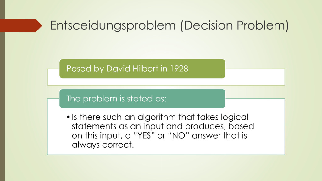 Entsceidungsproblem (Decision Problem) Posed by...