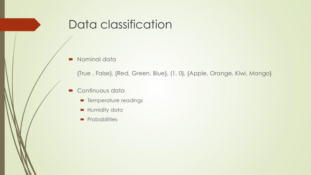 Data classification  Nominal data {True , Fals...