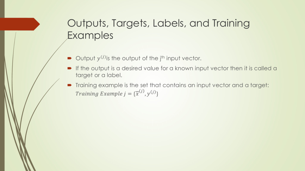 Outputs, Targets, Labels, and Training Examples...