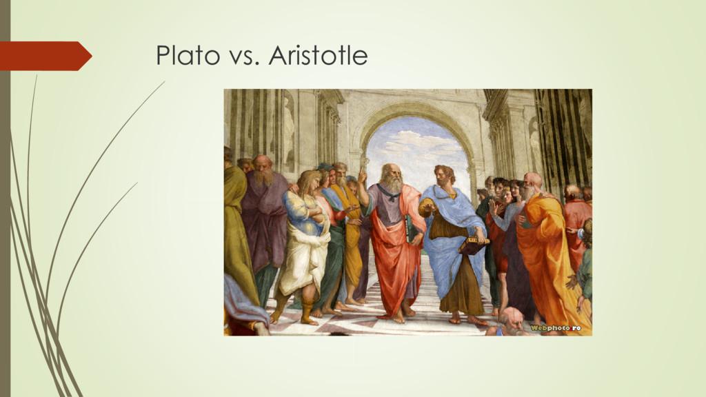 Plato vs. Aristotle