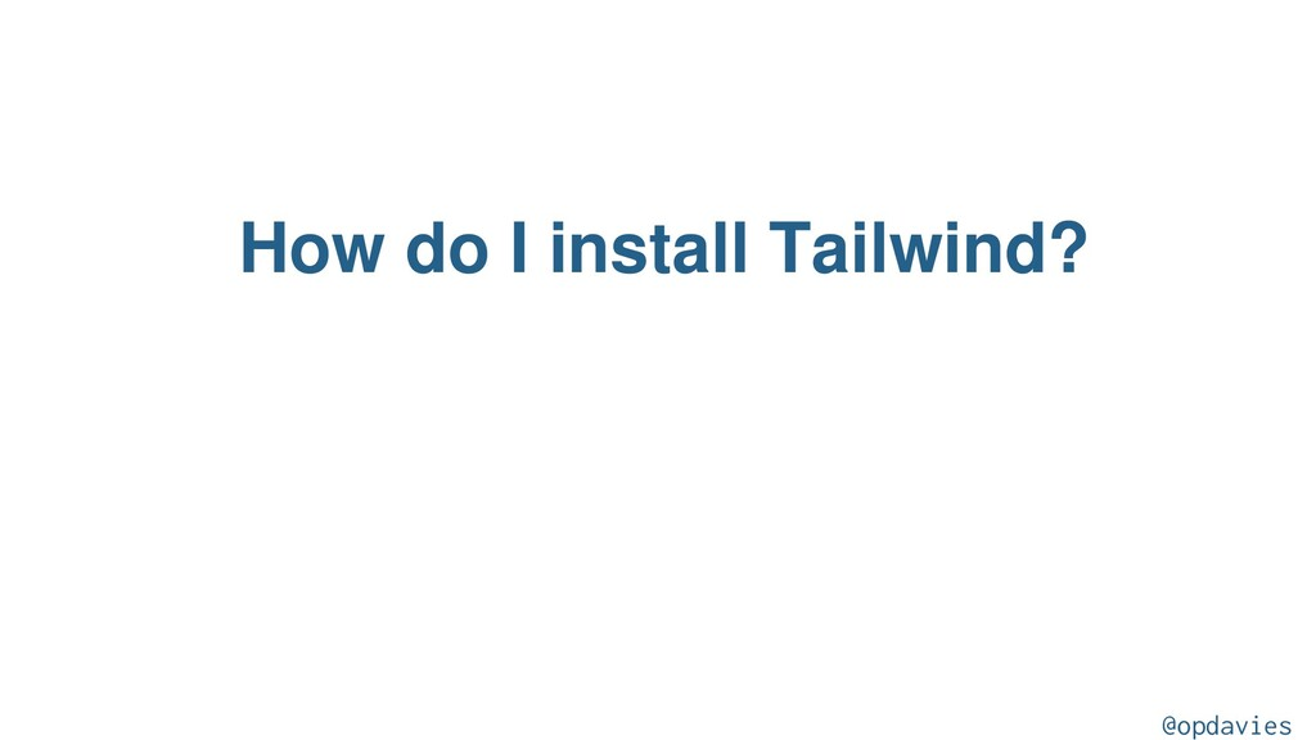 How do I install Tailwind? @opdavies