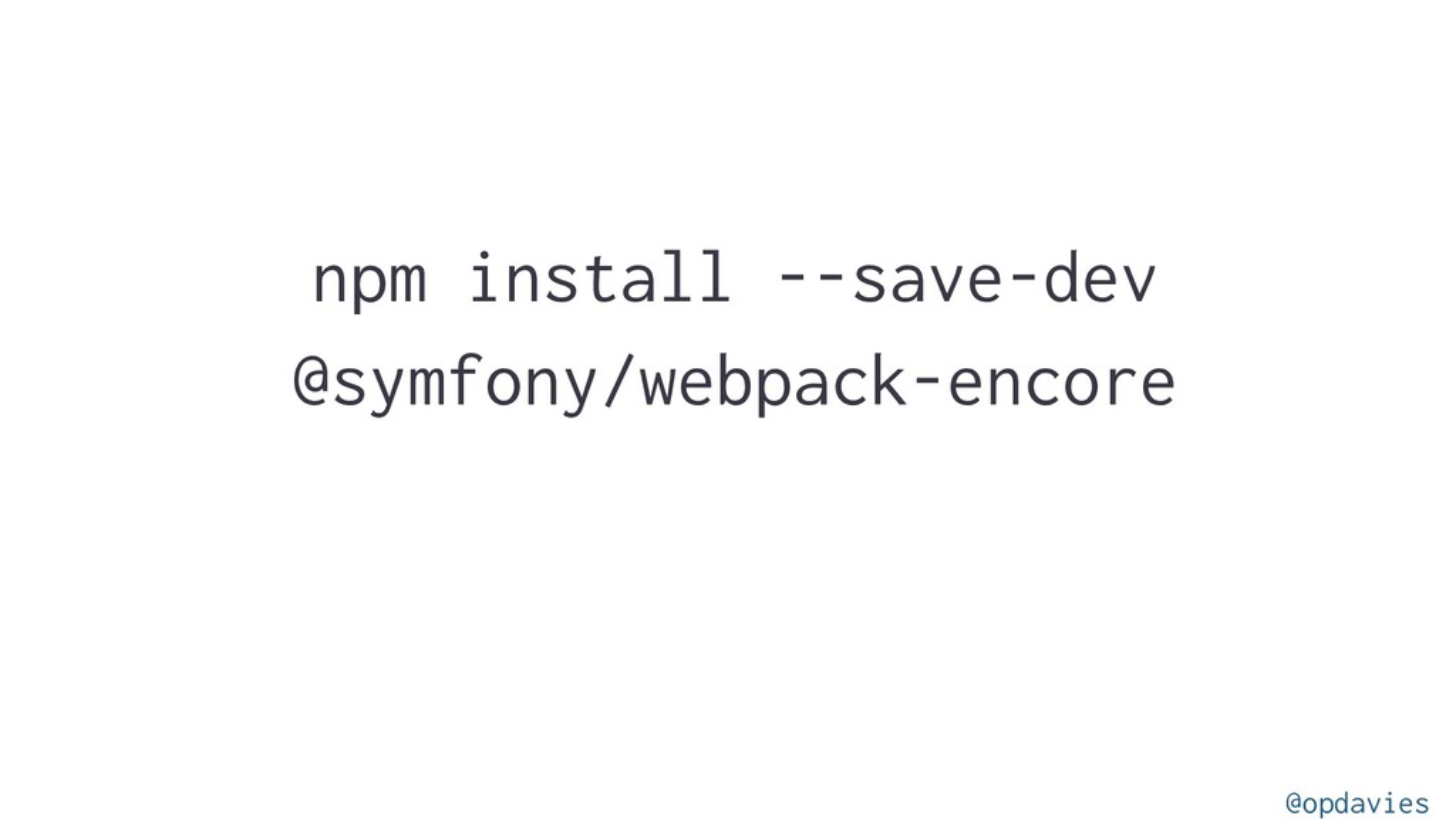 npm install --save-dev @symfony/webpack-encore ...