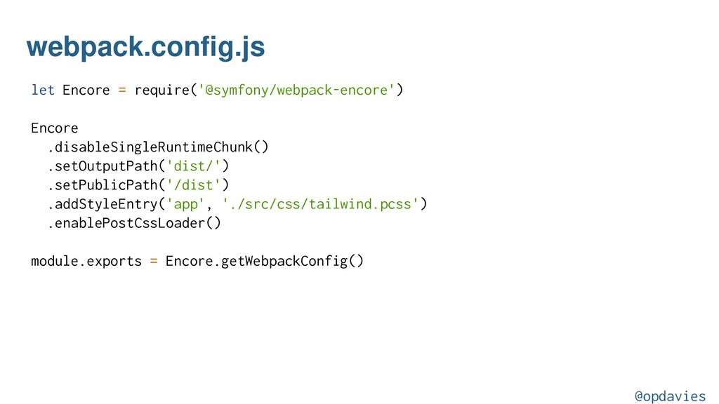 webpack.config.js let Encore = require('@symfon...