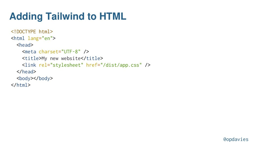 Adding Tailwind to HTML <!DOCTYPE html> <html l...