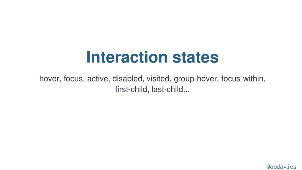 Interaction states hover, focus, active, disabl...