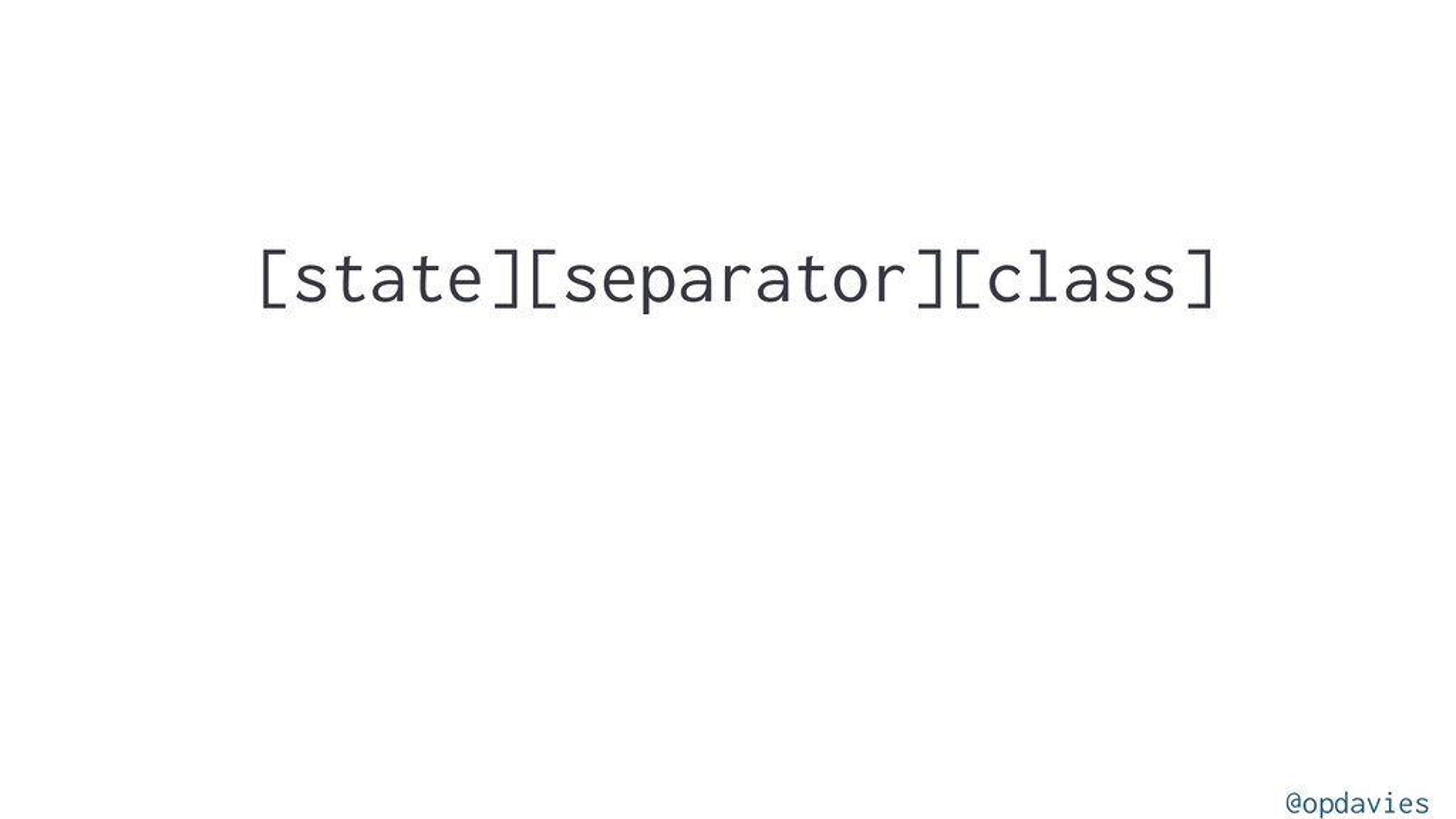 [state][separator][class] @opdavies