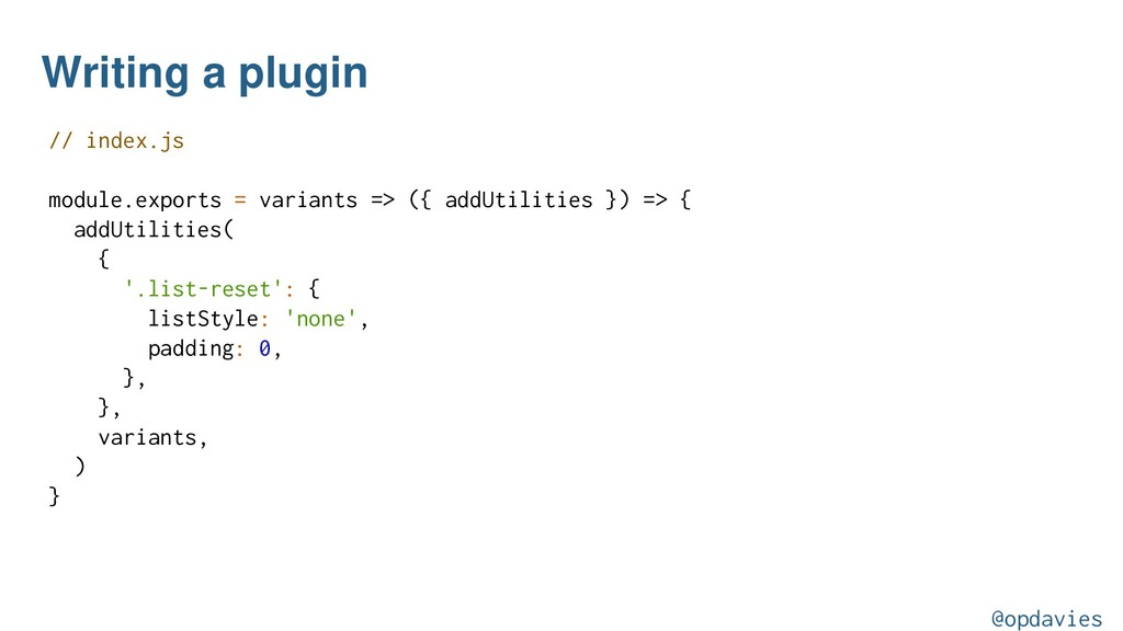 Writing a plugin // index.js module.exports = v...