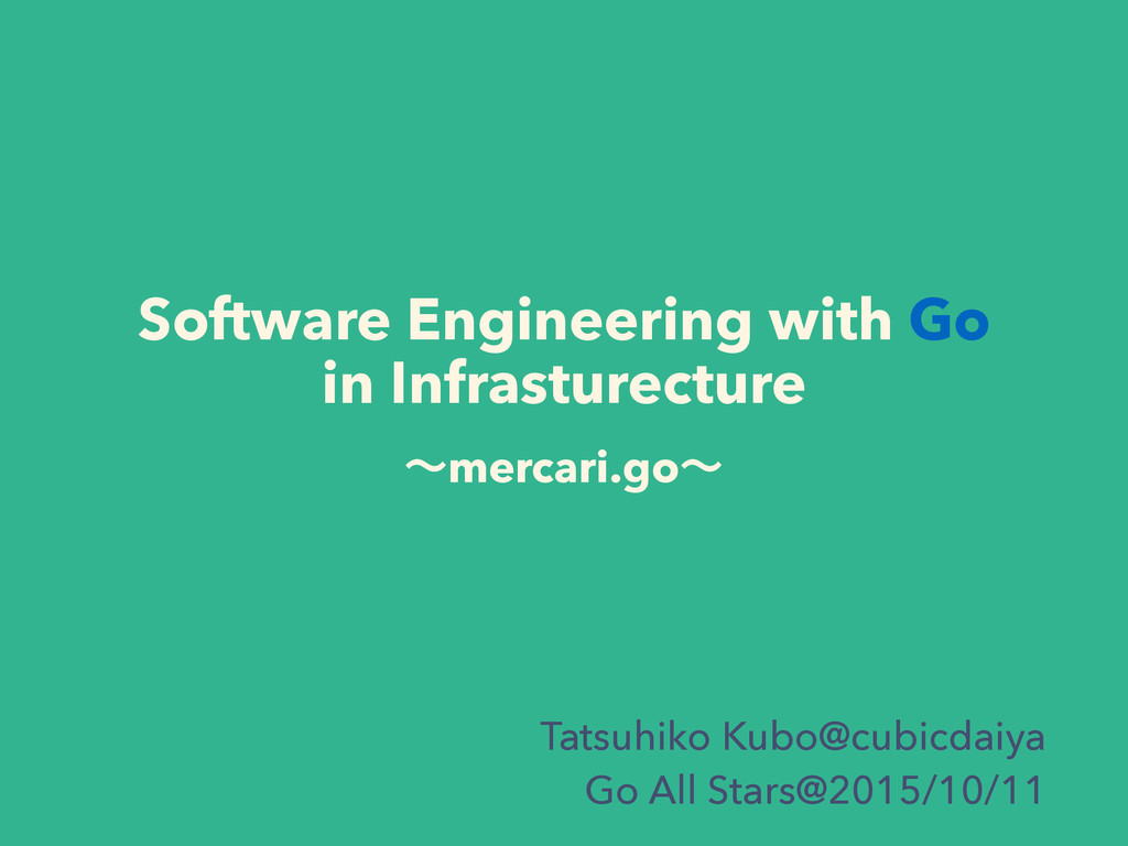 Software Engineering with Go in Infrasturecture...