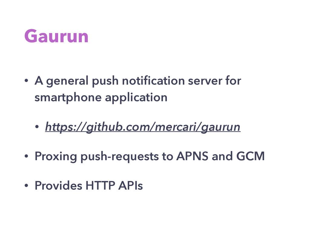 Gaurun • A general push notification server for ...