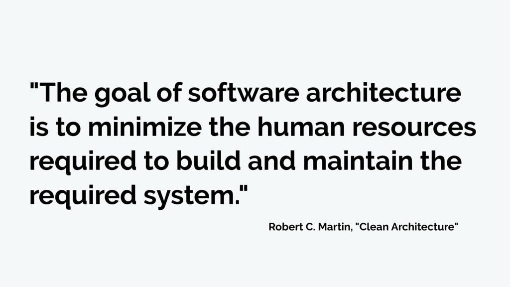 """The goal of software architecture is to minimi..."