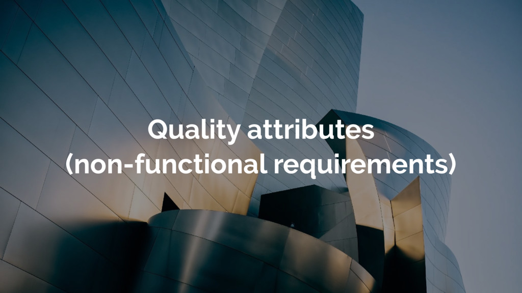 Quality attributes (non-functional requirements)