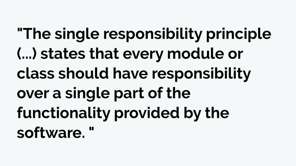 """The single responsibility principle (...) stat..."