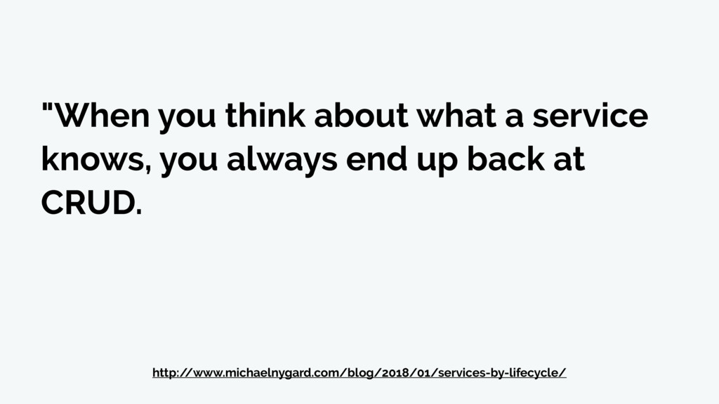 """When you think about what a service knows, you..."
