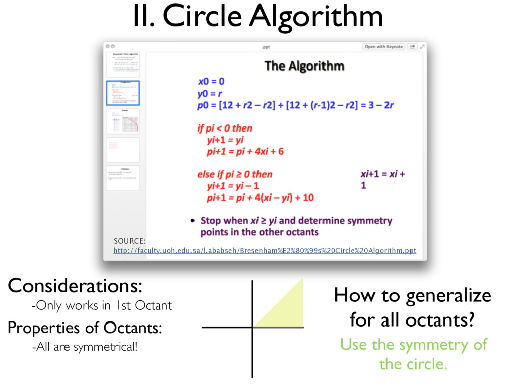 II. Circle Algorithm Considerations: -Only work...