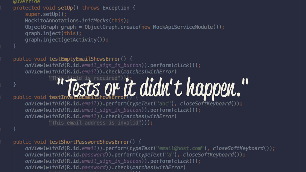 """""""Tests or it didn't happen."""""""