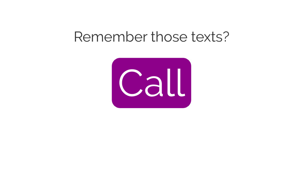Remember those texts? Call