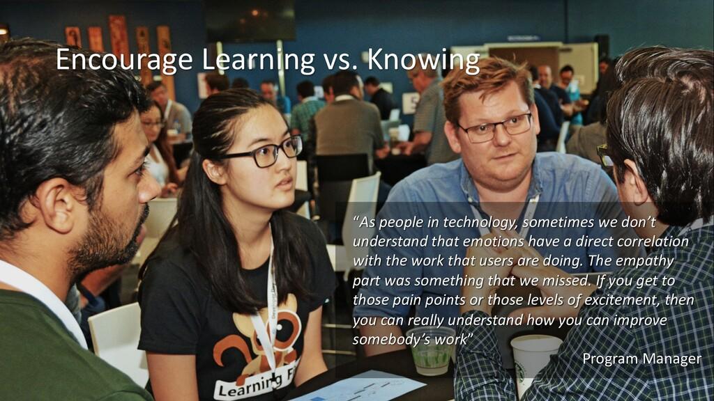 "Encourage Learning vs. Knowing ""As people in te..."
