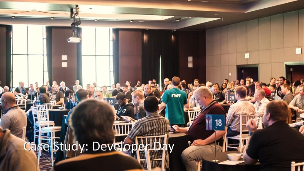 Case Study: Developer Day