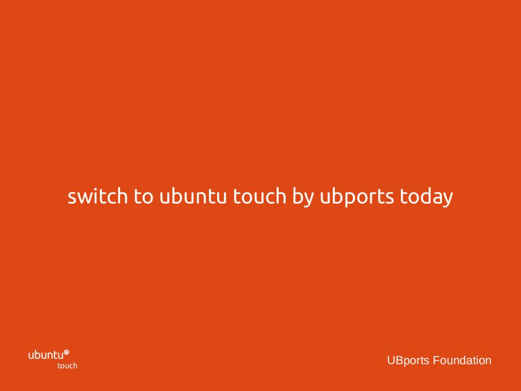  touch UBports Foundation switch to ubuntu tou...