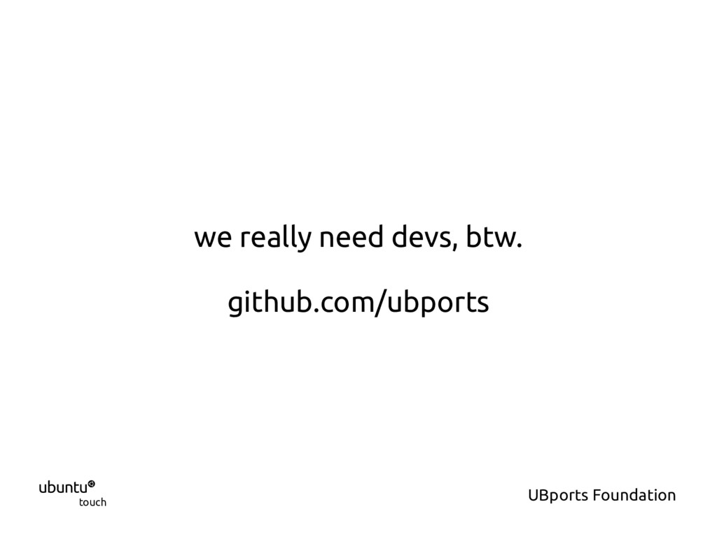  touch UBports Foundation we really need devs,...