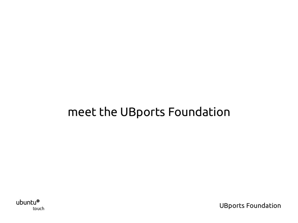  touch UBports Foundation meet the UBports Fou...