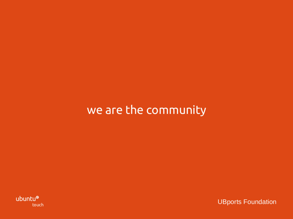  touch UBports Foundation we are the community