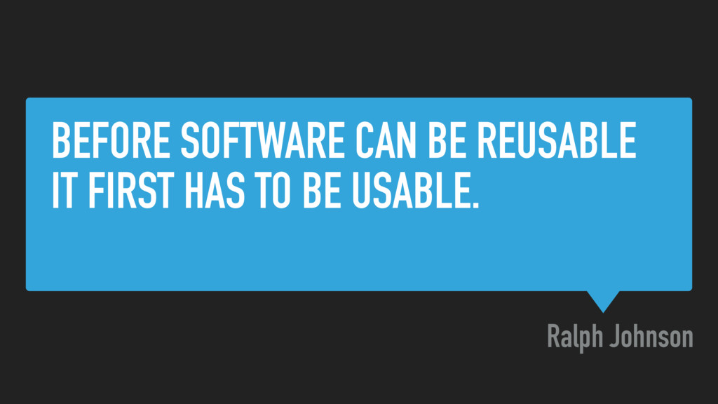 BEFORE SOFTWARE CAN BE REUSABLE IT FIRST HAS TO...