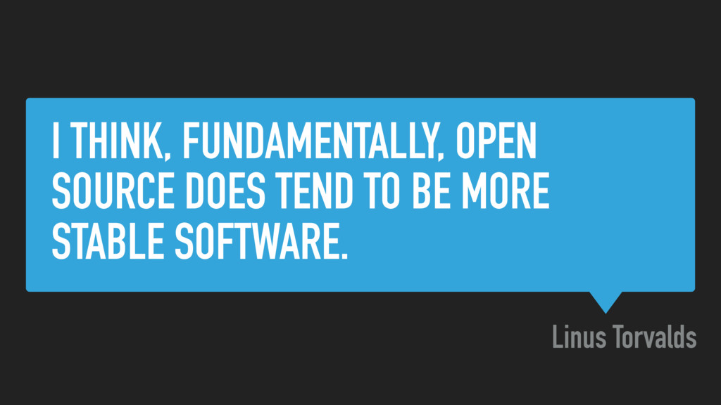 I THINK, FUNDAMENTALLY, OPEN SOURCE DOES TEND T...